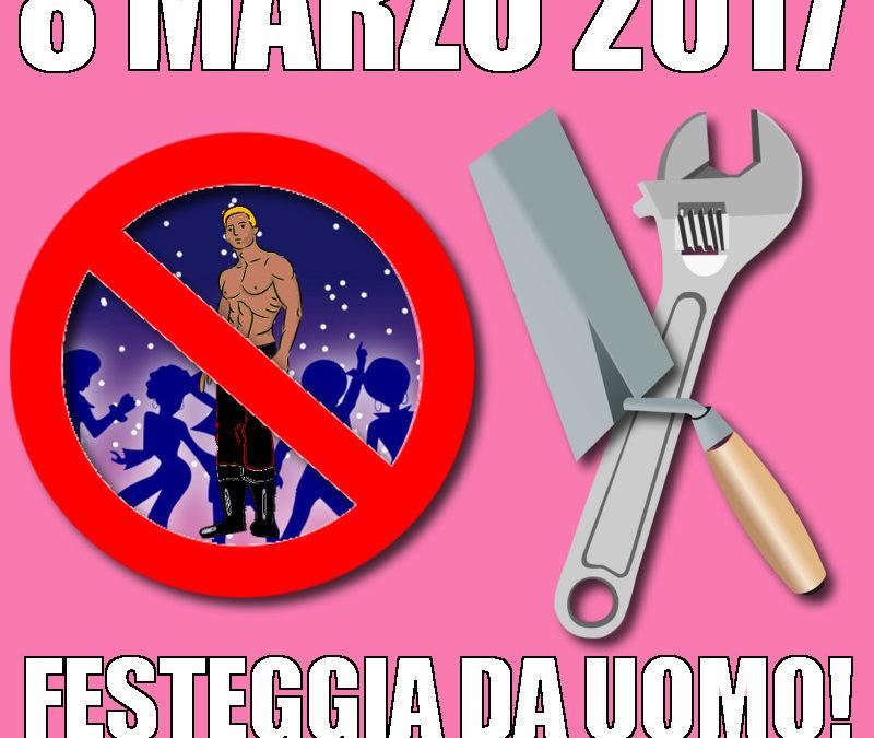 8 Marzo? Per la Festa delle donne festeggia da uomo!